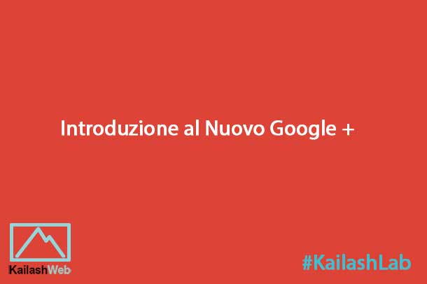 Il nuovo Google plus - KailashWeb
